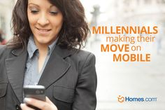 Millennials Making their Move on Mobile. Millennials are expected to have more buying power than any generation before them. See how that can help your real estate business by visiting the connect.homes.com blog!