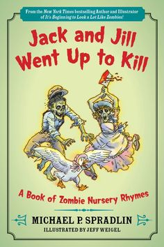Zombie books,Jack and Jill Went Up to Kill A Book of Zombie Nursery Rhymes Book By Michael P Spradlin , Illustrations Artwork by Jeff Weigel Zombies chasing mother goose duck with bloody butchers knife February 2015 Dark Beauty, Dh Lawrence, Books To Read, My Books, Dark Books, Zombie Art, Zombie Life, Zombie Cartoon, Dead Zombie