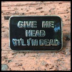 0550 Gimme Head... enamel pin