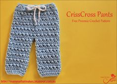 Mamma That Makes: CrissCross Pants - Free Preemie Crochet Pattern