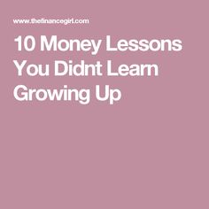 10 Money Lessons You Didnt Learn Growing Up