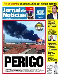 O principal destaque da edição impressa do JN desta sexta-feira, 13 de abril vai para a explosão que ocorreu ontem no Porto de Leixões.