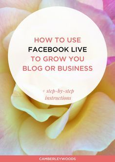 HOW TO USE FACEBOOK LIVE TO GROW YOUR BLOG OR BUSINESS