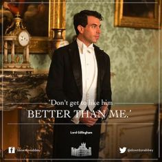 """Don't get to like him better than me"" - Downton Abbey quotes - Lord Gillingham - He's so adorable it kills me. That sweet smile!"