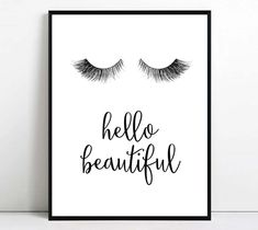 Eyelashes print Eyelash printable art hello beautiful wall art fashion poster quote print bedroom bathroom powder make up room decor minimal by S4StarSbySiSSy on Etsy https://www.etsy.com/ca/listing/483992197/eyelashes-print-eyelash-printable-art