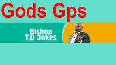 Bishop Td Jakes 2016 on Td Jakes Talk Show, Gods Gps