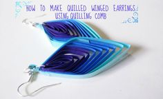 HOW TO MAKE QUILLED WINGED EARRINGS USING QUILLING COMB