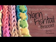 French Knitting : Yarn Fishtail Friendship Bracelet - How To - with Rainbow Loom (Or any Loom) - YouTube