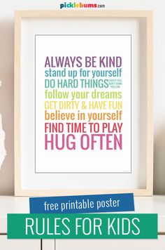 Print this free rules for kids poster. It looks great framed and is a lovely, positive, reminder to do good. #positiveparenting #printableposter Kids And Parenting, Parenting Hacks, Free Poster Printables, Rules For Kids, Stand Up For Yourself, Kids Poster, All You Need Is, Positivity, Writing