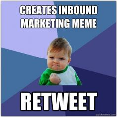 Marketing memes for #contentmarketing campaigns