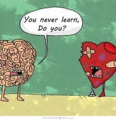 Brain and heart by Kuro Heart Vs Brain, Human Heart, Heart Vs Mind, Head And Heart, Heart Never, Getting Over Him, Foto Blog, You Never, Picture Quotes