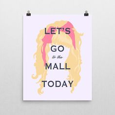 Robin Sparkles, How I met your mother, how i met, Lets go to the mall, himym, how i met your, robin sparkles poster, funny, himym prints