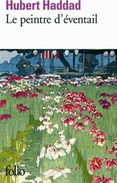 Découvrez Le peintre d'éventail, de Hubert Haddad sur Booknode, la communauté du livre