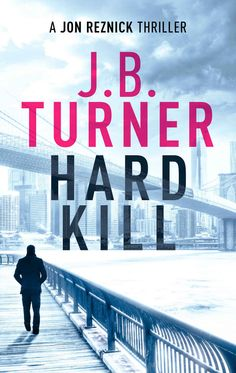 Hard Kill: A Jon Reznick Thriller (Jon Reznick Assassin Series Book 2) - Kindle edition by JB Turner. Literature & Fiction Kindle eBooks @ Amazon.com.