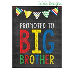 I'm being promoted to Big Brother Sign! Cute chalkboard sign for your pregnancy announcement!