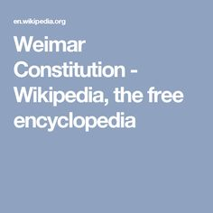 Weimar Constitution - Wikipedia, the free encyclopedia