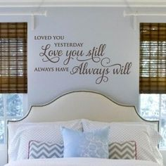 Loved You Yesterday Love You Still Always Have Always Will-