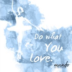 Do what you love ballet