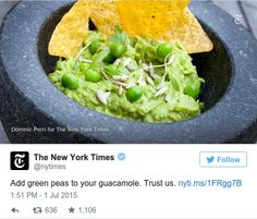 "'NY Times: ""Add green peas to your guacamole."" Entire Internet: ""Fuck you.""'"