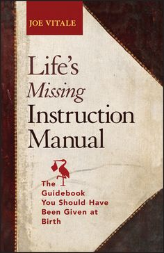 Life's Missing Instruction Manual: The Guidebook You Should Have Been Given at Birth on Scribd