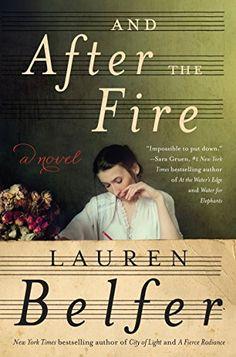 And After the Fire: A Novel by Lauren Belfer https://www.amazon.com/dp/B013PKGTGK/ref=cm_sw_r_pi_dp_fpGoxb8V0NVJQ