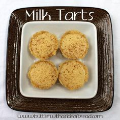 Milk Tarts: Butter with a side of bread South African Recipes, Ethnic Recipes, Mini Tartlets, Milk Tart, Mini Milk, Easy Family Meals, Family Recipes, Dessert Table, Easy Desserts