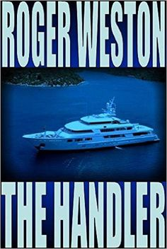 The Handler: A Chuck Brandt Thriller (The Brandt Series Book 2) - Kindle edition by Roger Weston. Mystery, Thriller & Suspense Kindle eBooks @ Amazon.com.