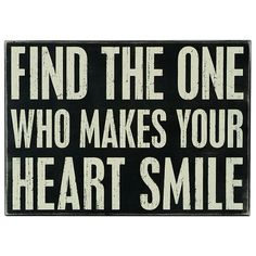 Find The One Who Makes Your Heart Smile wall art