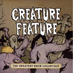 The Greatest Show Unearthed $10.99-$11.99