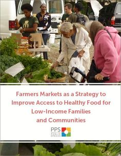 PDF - Farmers Markets as a Strategy to Improve Access to Healthy Food for Low-Income Families and Communities