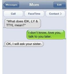 I will ask your sister