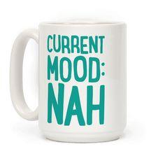 Current Mood Nah Mug