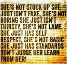 women with self respect n high standards appear a diff way to people without them