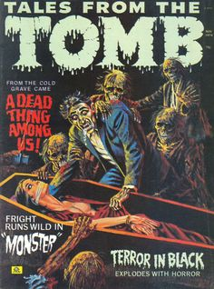 Tales From The Tomb. Another of the post EC comics that came out in the 60s and 70s. The covers were always over-kill: Vampires, werewolfs, zombies, etc all doing some crazy ultra gruesome stuff to some gal. They were nowhere near the class that was the EC Horror comics but these magazines were in every drugstore on the planet in the 70's.