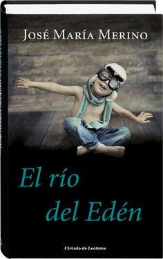 El río del Edén, de  José María Merino. Ed. Círculo de Lectores