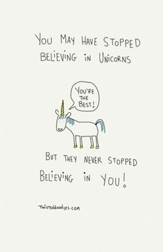 I believe in unicorns ❤