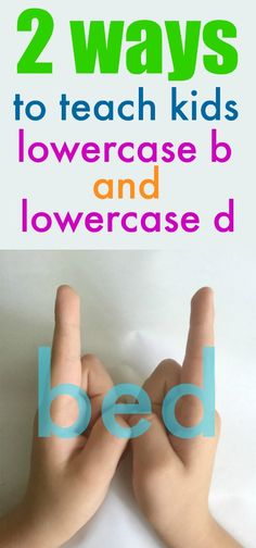 teaching kids how to tell lowercase b and lowercase d apart - Beauty Through…