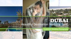 Wedding Spot, Destination Wedding, Dubai Wedding, Wedding Photography, Blog, Beautiful, Destination Weddings, Blogging, Wedding Photos