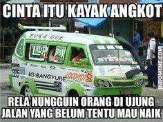 Cinta itu kayak Angkot - #Meme - http://www.indomeme.com/meme/cinta-itu-kayak-angkot/