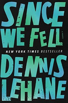 Book clubs will have great discussions with these reads, including Since We Fell by Dennis Lehane.