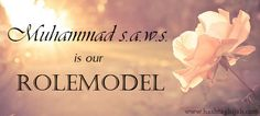 Muhammad s.a.w.s. is our Rolemodel   © www.hashtaghijab.com