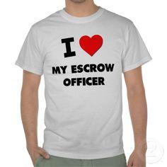 i love my escrow officer t shirt