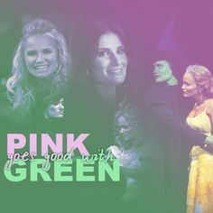 Pink goes good with green! <3 Kristin and Idina