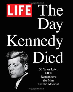 LIFE: The Day Kennedy+Died: Fifty Years Later—Life Remembers the Man. Remembering+both+the+man+and+the+moment,+LIFE:+The+Day+Kennedy+Died+is+chock-full+of+fascinating+material,+including: Los Kennedy, John F Kennedy, American Presidents, American History, American Women, Die Kennedys, Kennedy Assassination, Historia Universal, Journaling
