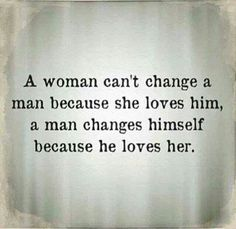 A man can only change himself