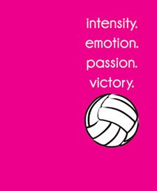 i love volleyball....it is my life and if it isn't that for u dont play
