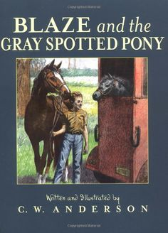 Blaze and the Gray Spotted Pony (Billy and Blaze Books) by C.W. Anderson