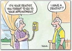 Grandma: It's your dentist. You forgot to go to your appointment. Grandpa: I have a dentist?  #DentalHumor #DentalJokes #DentallyIncorrect #Dentist #Dentistry #Dental #Dentaltown #HowardFarran #DentalPuns