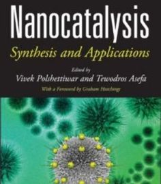 Nanocatalysis: Synthesis And Applications PDF