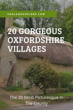 Some gorgeous Oxfordshire villages: here's a look into some of the most beautiful, quintessentially English villages in Oxfordshire, England.
